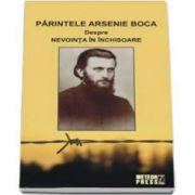 Parintele Arsenie Boca. Despre nevointa in inchisoare