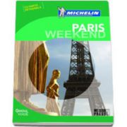 Paris Weekend. Ghidul Michelin cu harta detasabila