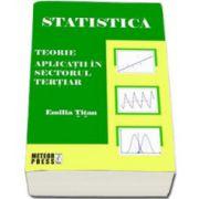 Statistica. Teorie. Aplicatii in sectorul tertiar