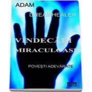 Vindecari miraculoase (Povesti adevarate)