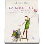 La Shopping Si Nu Regret. Manual De Stil Pe Timp De Criza