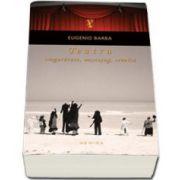 Teatru: singuratate, mestesug, revolta (Editie, paperback)