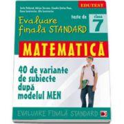 Teste de evaluare finala STANDARD, clasa a VII-a. Matematica - 40 de variante de subiecte dupa modelul MEN
