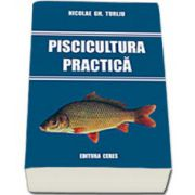 Piscicultura practica (Nicolae Gh. Turliu)