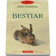 Julio Cortazar, Bestiar