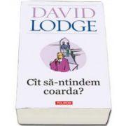 David Lodge, Cit sa-ntindem coarda? - Editia a II-a