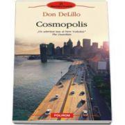 Don DeLillo, Cosmopolis - Traducere din limba engleza si note de Veronica D. Niculescu