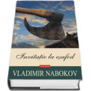 Vladimir Nabokov, Invitatie la esafod - Editie cu copert cartonate
