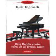 Bela Bartok contra celui de-al Treilea Reich