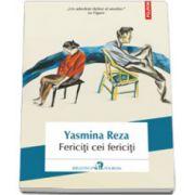 Fericiti cei fericiti - Traducere din limba franceza si note de Luiza Vasiliu