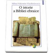 O istorie a Bibliei ebraice