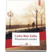 Prizonierul cerului (editia 2013) - Traducere din limba spaniola si note de Ileana Scipione