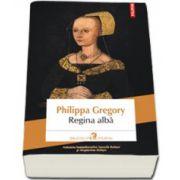 Philippa Gregory, Regina alba. Editia 2014