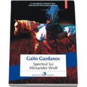 Spectrul lui Alexander Wolf - Traducere din limba rusa si note de Adriana Liciu
