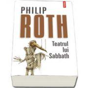 Teatrul lui Sabbath. Traducere din limba engleza de Iulia Gorzo