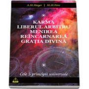 Karma, Liberul arbitru, Menirea, Reincarnarea, Gratia Divina. Cele cinci principii universale