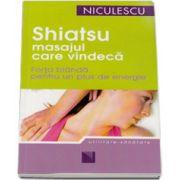 Shiatsu, masajul care vindeca (Forta blanda pentru un plus de energie)