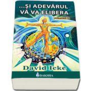 ... Si adevarul va va elibera - Volumul 2 (David Icke)