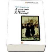 A zecea carte cu povesti din Bucuresti (Victoria Dragu Dimitriu)