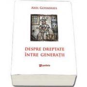 Axel Gosseries, Despre dreptate intre generatii