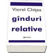 Viorel Chitea, Ganduri relative