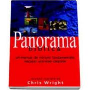 Panorama biblica. Un manual de notiuni fundamentale necesar uceniciei crestine