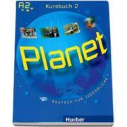 Planet 2, manual de germana pentru clasa a 6-a, Kursbuch (A2). Deutsch fur Jugendliche (Siegfried Buttner)