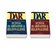 Dictionar de arhaisme si regionalisme (DAR). Volumul I-II