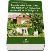 Serban Stelu, Transborder identities. The Romanian-speaking population in Bulgaria