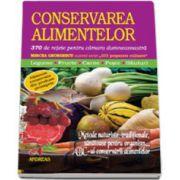 Conservarea alimentelor - 370 de retete pentru camara dumnevoastra