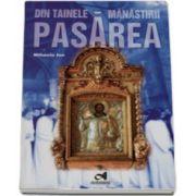 Din tainele manastirii Pasarea