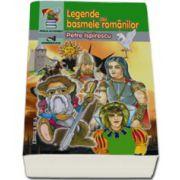 Legende sau basmele romanilor (Seria - Piticul cu povesti)