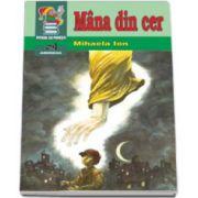 Mana din cer. Povestiri crestine pentru copii (Colectia piticul cu povesti)