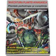 Romuald Letterier, Plantele psihotrope si constiinta. Invatatura plantei ayahuasca