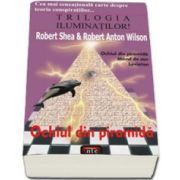 Trilogia iluminatilor! Ochiul din piramida