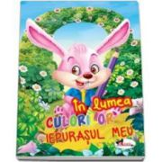 In lumea culorilor Iepurasul meu - Carte de colorat