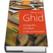 Mihail Stan, Ghid ortografic, ortoepic si de punctuatie pentru uz scolar