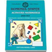 Caiet pentru gradinita. Domeniul Stiinte. Activitati matematice pentru grupa MICA (Sugestii pentru organizarea activitatilor instructiv-educative)