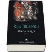 Radu Tuculescu, Mierla neagra