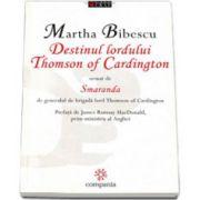 Destinul Lordului Thomson of Cardington urmat de Smaranda de generalul de brigada lord Thomson of Cardington - Martha Bibescu