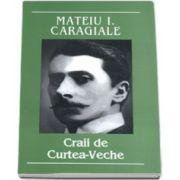 Mateiu I. Caragiale, Craii de Curtea-Veche