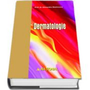 Dermatologie. Editia a III-a. Prof. dr. Alexandru Dimitrescu