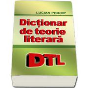 Dictionar de teorie literara (DTL) - Lucian Pricop