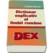 Lucian Pricop, Dictionar explicativ al limbii romane. DEX