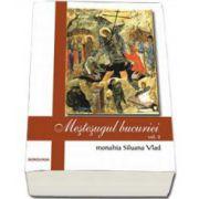 Monahia Siluana Vlad, Mestesugul bucuriei - Volumul II
