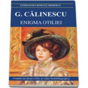 George Calinescu- Enigma Otiliei. Contine un dosar critic si o fisa biobibliografica