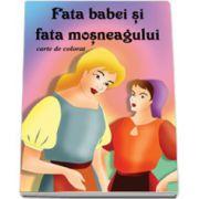 Fata babei si fata mosneagului - Carte de colorat, format 16, 5x23, 5 cm