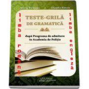 Teste-Grila de gramatica pentru admiterea in scolile de agenti de politie si de subofiteri de jandarmi - Limba Romana si Limba Engleza - Editia 2015 (Maria Ticleanu)