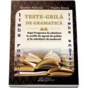 Teste-Grila de gramatica pentru admiterea in scolile de agenti de politie si de subofiteri de jandarmi - Limba Romana si Limba Engleza - Dumitru Ticleanu