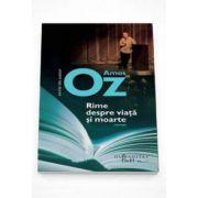 Amos Oz, Rime despre viata si moarte - Editia a II-a